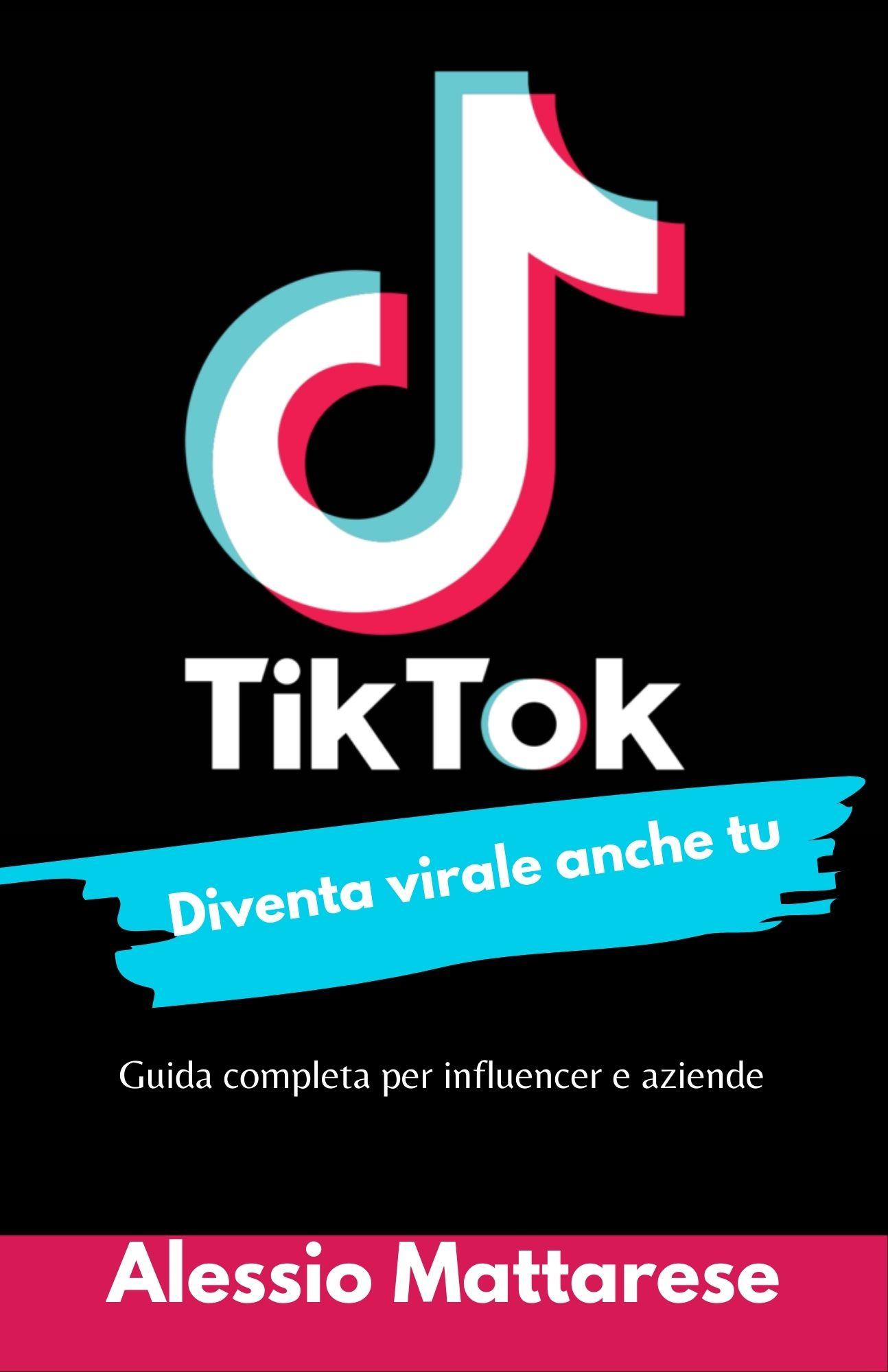 TikTok diventa virale anche tu